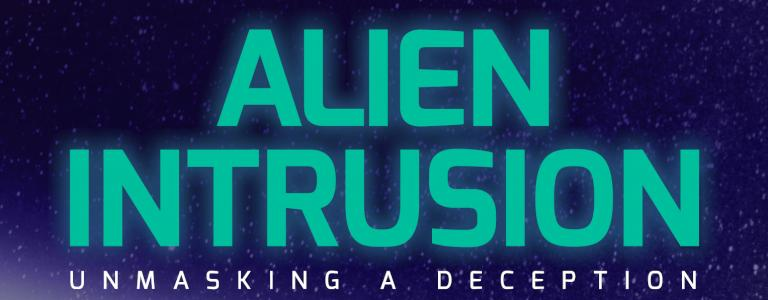 alien-intrusion-unmasking-a-deception