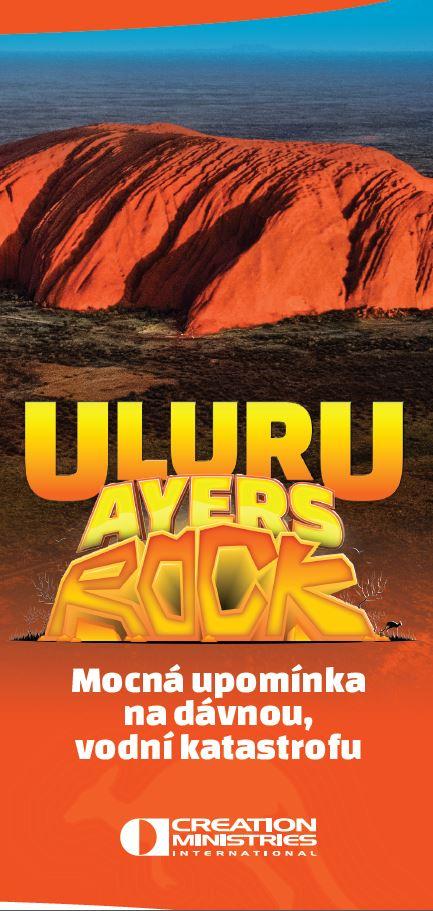 Uluru (Ayers Rock): A stark reminder of an ancient watery cataclysm