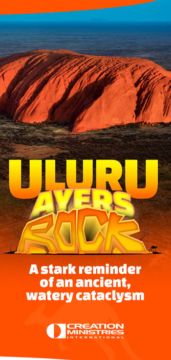 Uluru (Ayers Rock): A stark reminder of an ancient watery cataclysm