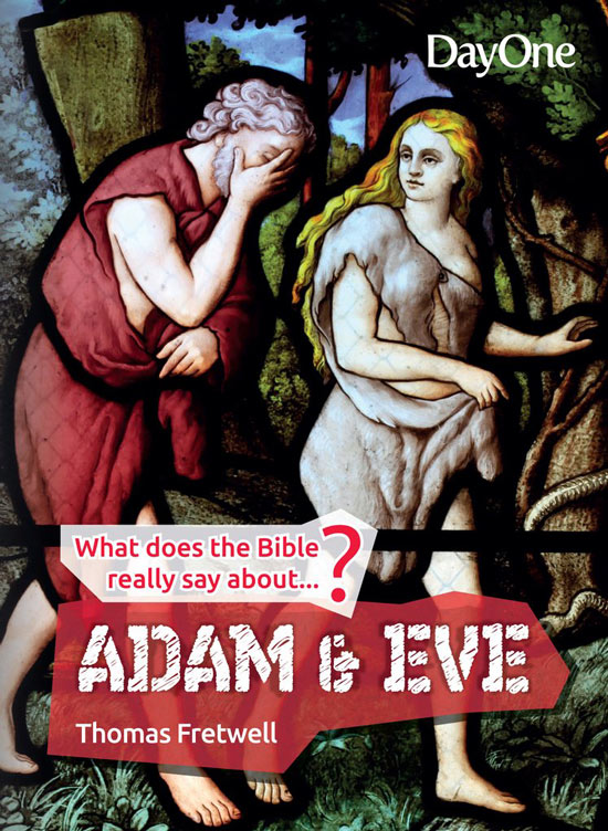What does the Bible really say about   Adam and Eve?