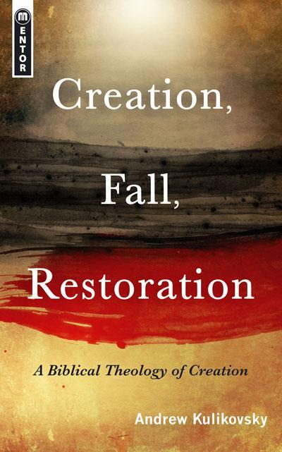 Creation, Fall, Restoration