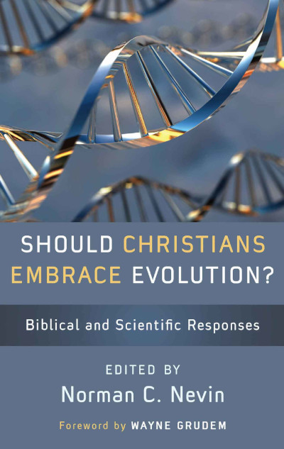 Should Christians Embrace Evolution?