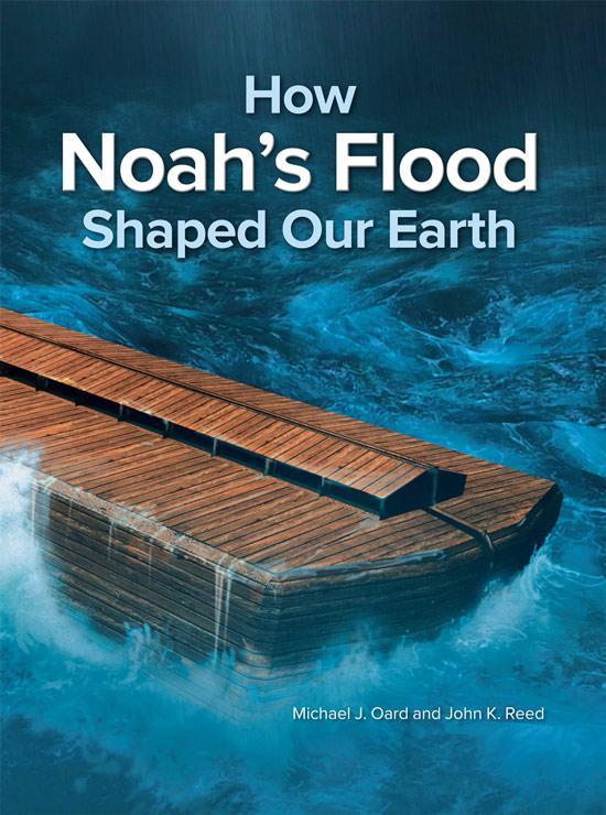 How Noah's Flood Shaped Our Earth