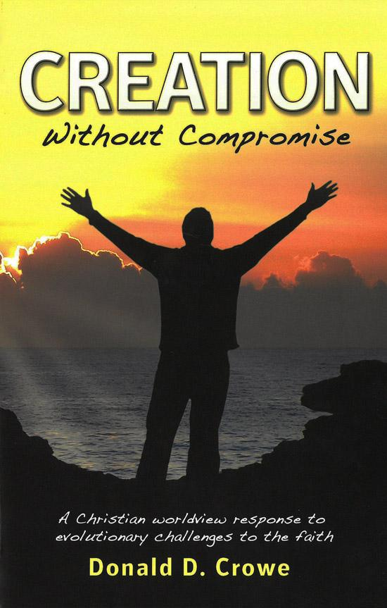 Creation Without Compromise (2nd Print)