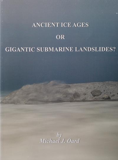 Ancient Ice Ages or Gigantic Submarine Landslides