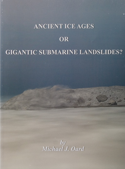Ancient Ice Ages or Gigantic Submarine Landslides