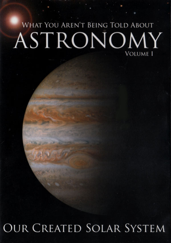 Astronomy Vol 1: Our Created Solar System