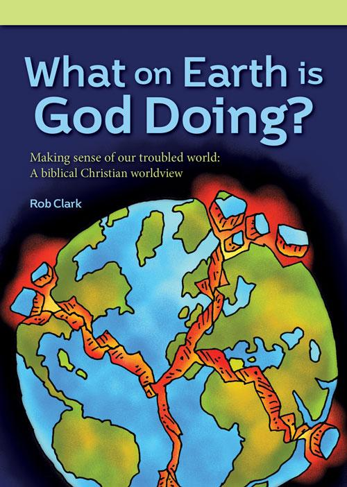 What on Earth is God Doing?