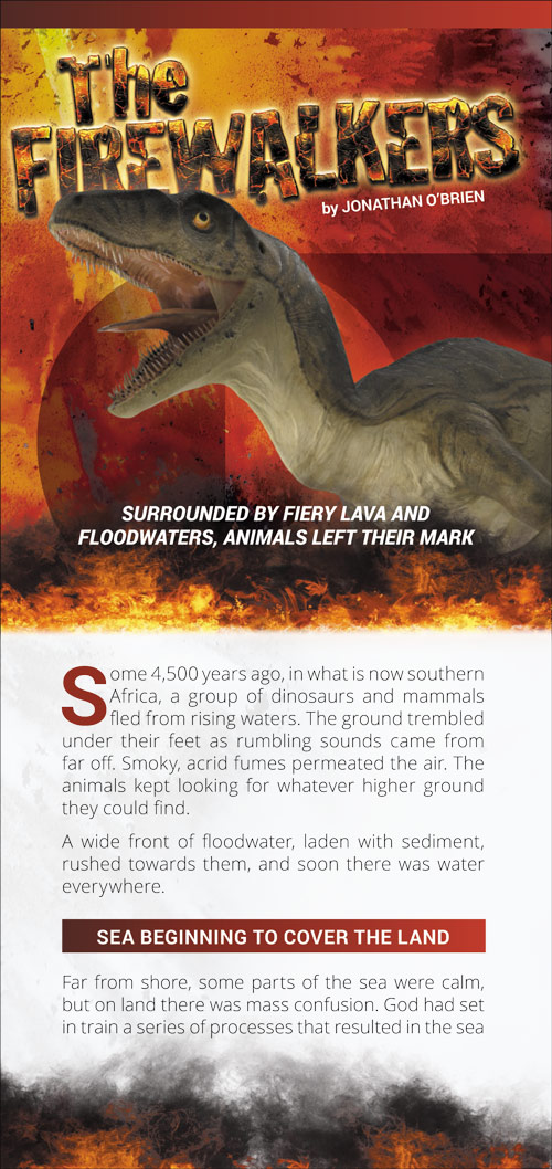 The Firewalkers: Surrounded by fiery lava and floodwaters, animals left their mark.
